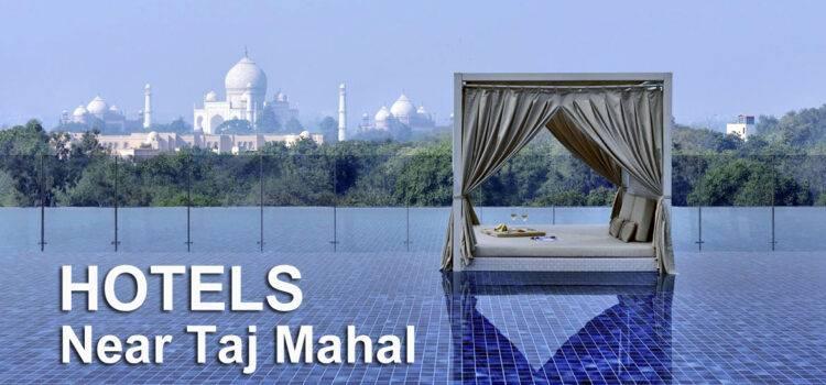 Hotels Near Taj Mahal Agra